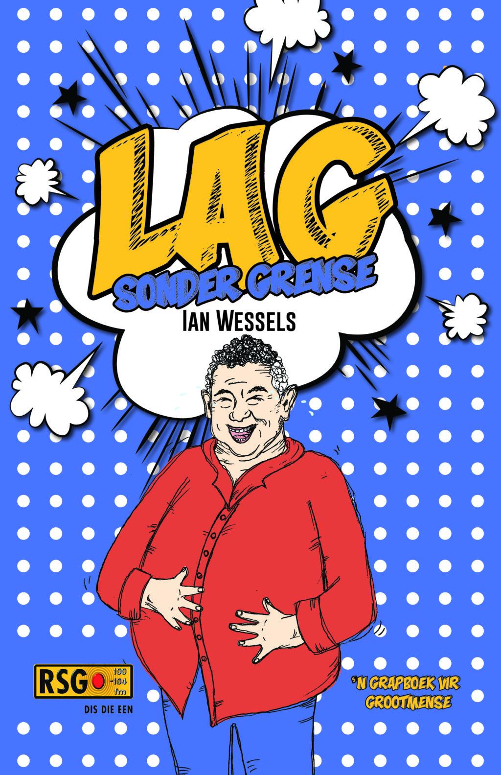 Ian Wessels se 'Lag Sonder Grense' nou op rak